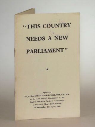 This Country Needs a New Parliament. Winston S. Churchill