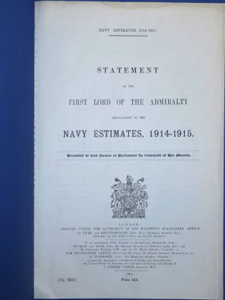 Statement of the First Lord of the Admiralty Explanatory of the Navy Estimates, 1914-1915....
