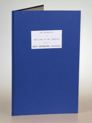Statement of the First Lord of the Admiralty Explanatory of the Navy Estimates, 1914-1915