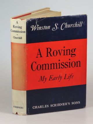 A Roving Commission. Winston S. Churchill