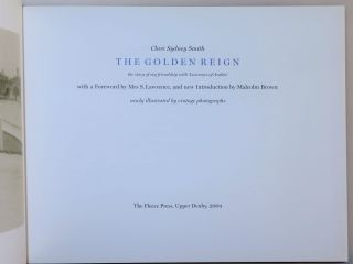 The Golden Reign, The Story of My Friendship with Lawrence of Arabia, with a New Introduction By Malcolm Brown, Newly Illustrated By Vintage Photographs