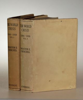 The World Crisis, 1916-1918, Volumes I & II, in the original dust jackets. Winston S. Churchill