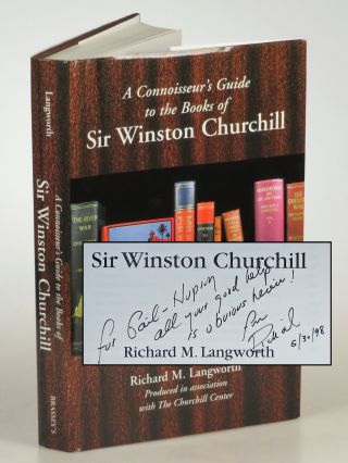 A Connoisseur's Guide to the Books of Sir Winston Churchill, inscribed and dated by the author in...