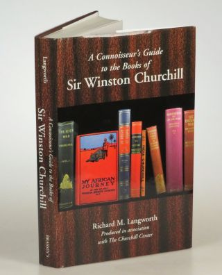 A Connoisseur's Guide to the Books of Sir Winston Churchill, inscribed and dated by the author in the year of publication