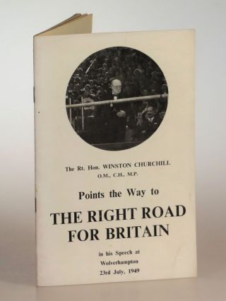 The Right Road for Britain, Winston Churchill's speech at Wolverhampton of 23rd July 1949....