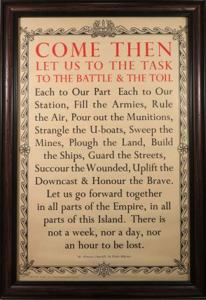 COME THEN LET US TO THE TASK TO THE BATTLE & THE TOIL - an original Second World War propaganda poster featuring the stirring peroration of Winston Churchill's 27 January 1940 speech broadcast to Britain and Canada three and a half months before he became wartime prime minister