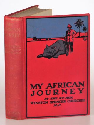 My African Journey, the Canadian first edition. Winston S. Churchill