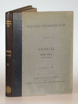 The Palestine Exploration Fund 1914-1915 Annual. Double Volume. Including The Wilderness of Zin,...