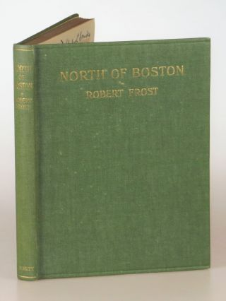 North of Boston, the first edition, first issue, final binding state, inscribed by Frost in Amherst in April 1935