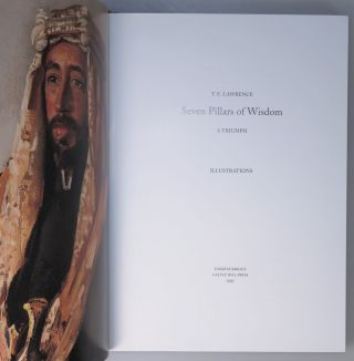 Seven Pillars of Wisdom: a triumph, the complete 1922 'Oxford' text, the publisher's hand-numbered limited edition of 1997, one of 80 sets bound thus in full morocco, accompanied by both the finely bound Illustrations volume and the publisher's portfolio of proofs of the Seven Pillars portraits, all housed in the publisher's slipcase