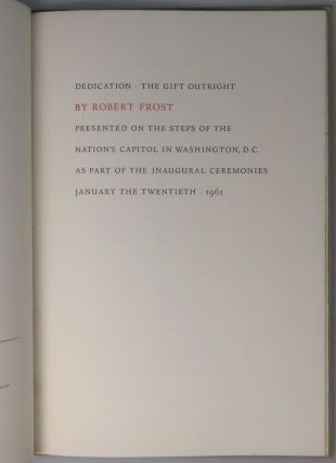 Dedication, The Gift Outright, The Inaugural Address, Washington, D.C., January the Twentieth 1961, copy #426