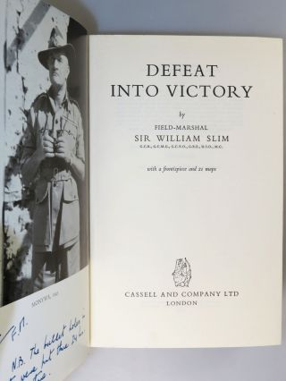 """Victory from Defeat, an author's presentation copy of """"the best English-language army commander's memoir of the twentieth century"""" inscribed twice by Field Marshal William Slim, 1st Viscount Slim, to a fellow soldier with a 1966 letter autograph letter signed by Slim on Windsor Castle stationery"""