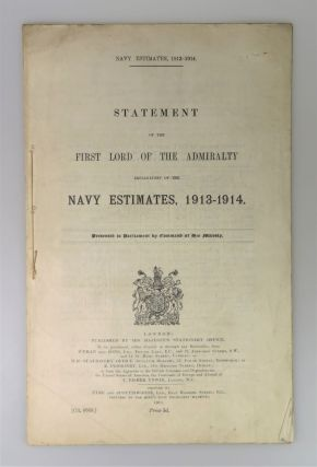 Statement of the First Lord of the Admiralty Explanatory of the Navy Estimates, 1913-1914....