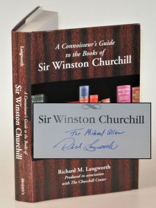 A Connoisseur's Guide to the Books of Sir Winston Churchill, inscribed by the author. Richard...