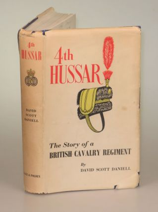 4th Hussar, The Story of the 4th Queen's Own Hussars, 1685-1958. Foreword and David Scott...