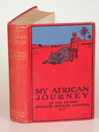 My African Journey, the hardcover colonial issue of the first edition. Winston S. Churchill