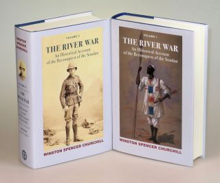 The River War: An Historical Account of the Reconquest of the Soudan. Winston S. Churchill, James...
