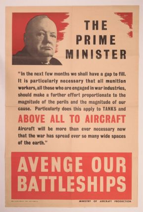 A collection of six original British Ministry of Aircraft Production posters from the early years of the Second World War, one featuring Prime Minister Winston S. Churchill and a quote from his 8 December 1941 speech delivered the day after the Japanese attack at Pearl Harbor