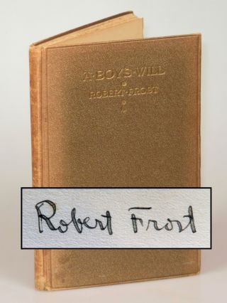 A Boy's Will, the first binding state of the first edition, signed by Frost. Robert Frost