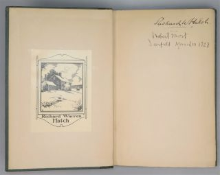 North of Boston, with wonderful New England provenance, signed and dated in Deerfield by Frost 1927, presumably for Massachusetts author Richard W. Hatch, who also signed this copy and affixed his bookplate depicting his home, reportedly the oldest continuously lived-in house in New England