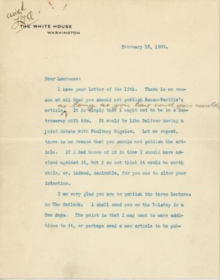16 February 1909 typed signed letter on White House stationery from President Theodore Roosevelt to his friend and editor, Lawrence F. Abbott, touching on the murky political machinations that gave birth to the Panama Canal, a colorful personality integral to that drama, and Roosevelt's imminent post-presidential future as a contributing writer to The Outlook