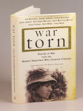 War Torn: Stories of War from the Women Reporters Who Covered Vietnam - An author's copy signed...