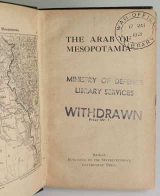 The Arab of Mesopotamia, the British War Office Library copy of Bell's influential work commissioned by the War Office during the First World War