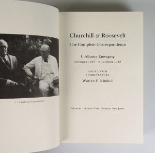Churchill and Roosevelt, The Complete Correspondence